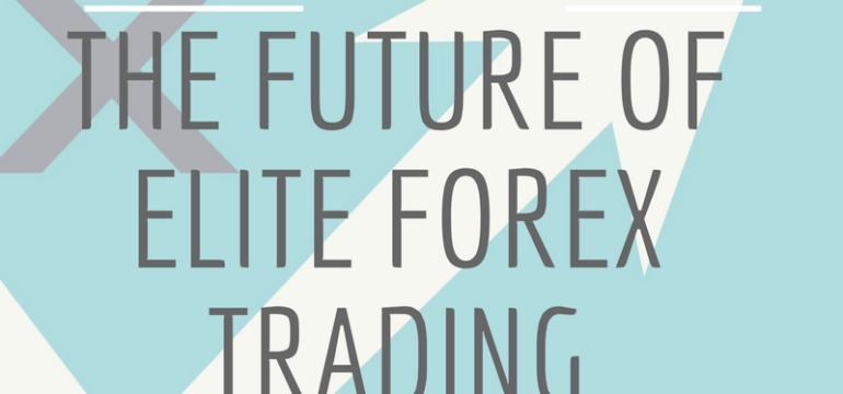 the-future-of-elite-forex