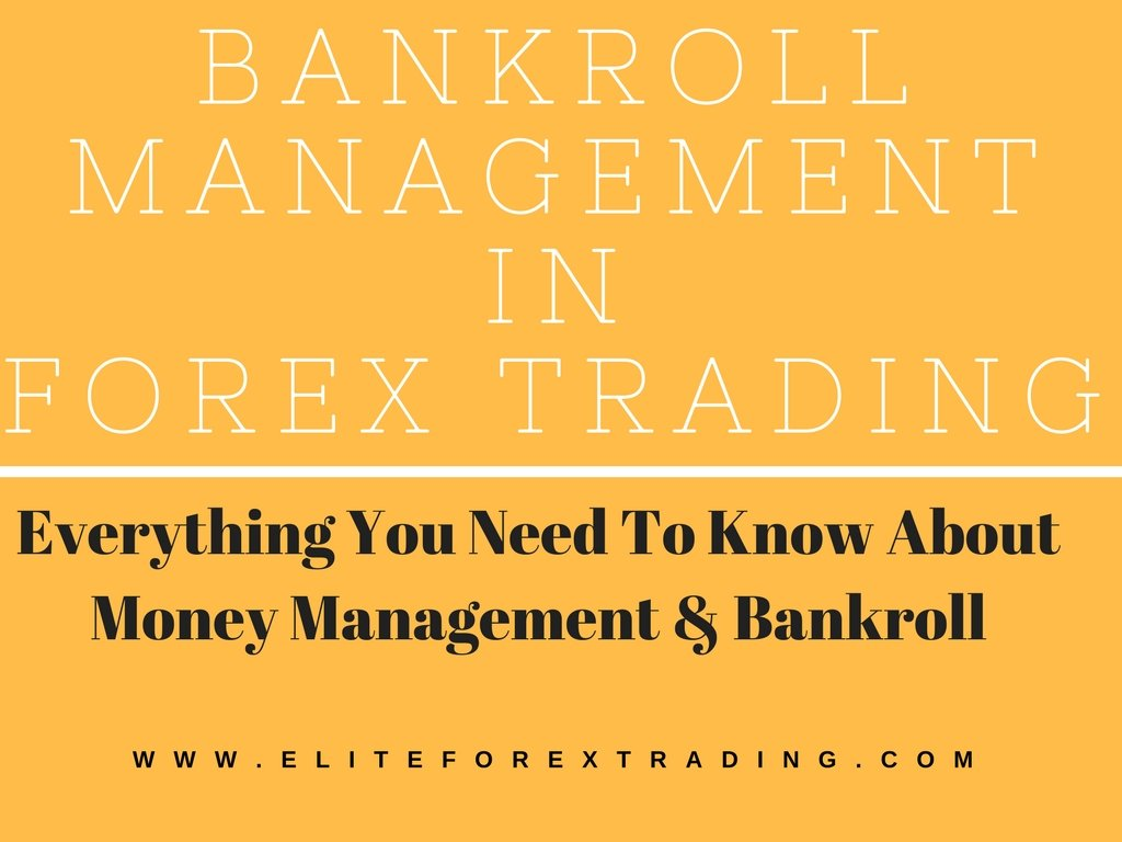 Bankroll Management in FX Trading - How Much To Trade?