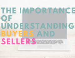 THE IMPORTANCE OF UNDERSTANDING BUYERS AND SELLERS